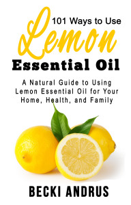 101 Ways to Use Lemon Essential Oil